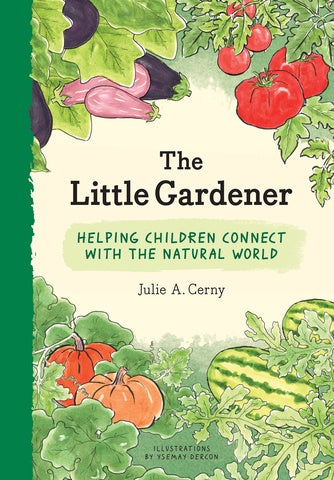 THE LITTLE GARDENER: HELPING CHILDREN CONNECT WITH NATURE