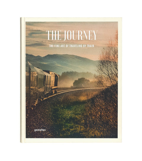 THE JOURNEY: THE FINE ART OF TRAVELLING BY TRAIN