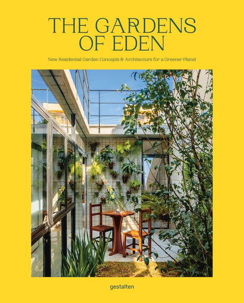 THE GARDENS OF EDEN: NEW RESIDENTIAL GARDEN CONCEPTS AND ARCHITECTURE
