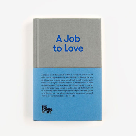 A JOB TO LOVE -  THE SCHOOL OF LIFE