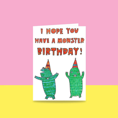 I HOPE YOU HAVE A MONSTER BIRTHDAY