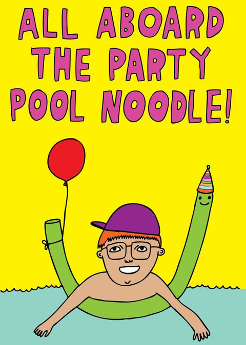 ALL ABOARD THE PARTY POOL NOODLE - CARD