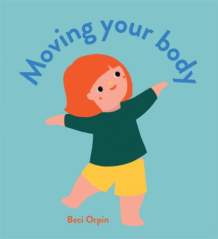 MOVING YOUR BODY - BECI ORPIN