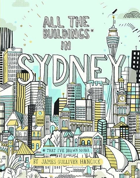 ALL THE BUILDINGS IN SYDNEY - JAMES GULLIVER