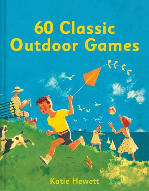 60 CLASSIC OUTDOOR GAMES - KATIE HEWETT