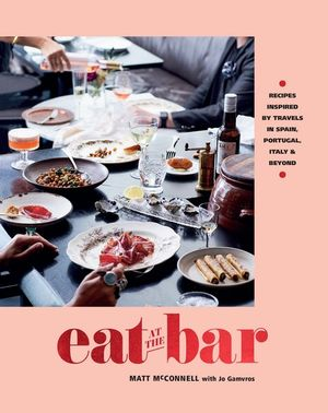 EAT AT THE BAR BY JO GAMVROS & MATT MCCONNELL