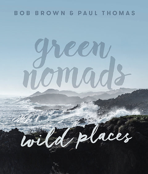 GREEN NOMADS WILD PLACES BY BOB BROWN