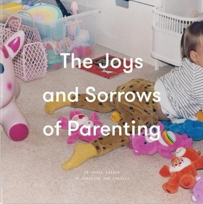 THE JOYS & SORROWS OF PARENTING
