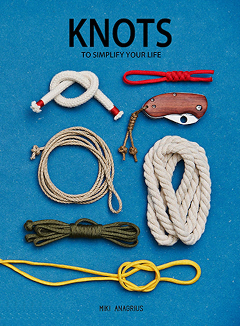 KNOTS TO SIMPLIFY YOUR LIFE