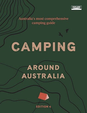 CAMPING AROUND AUSTRALIA 4TH EDITION