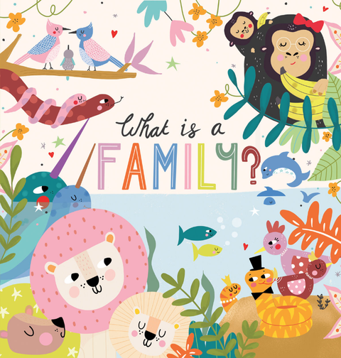 WHAT IS A FAMILY - ANNETTE GRIFFIN/ NICK COWDERY