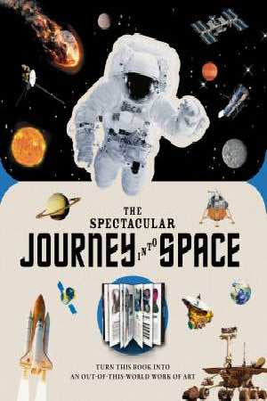 THE SPECTACULAR JOURNEY IN SPACE BY KEVIN PETTMAN