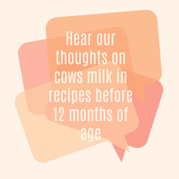 Hear our thoughts on feeding your baby cows milk in recipes before 12 months!