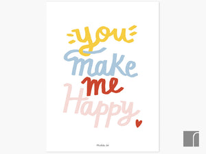 You-Make-Me-Happy-Print