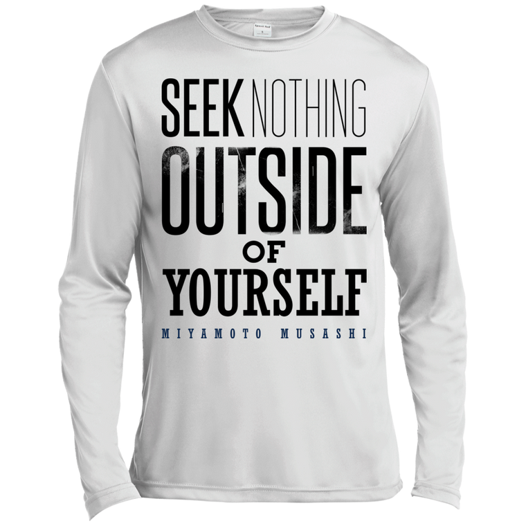 """Seek Nothing"" Long Sleeve Moisture Wicking - Martial Arts, Brazilian Jiujitsu, Karate, Muay Thai Shirts"