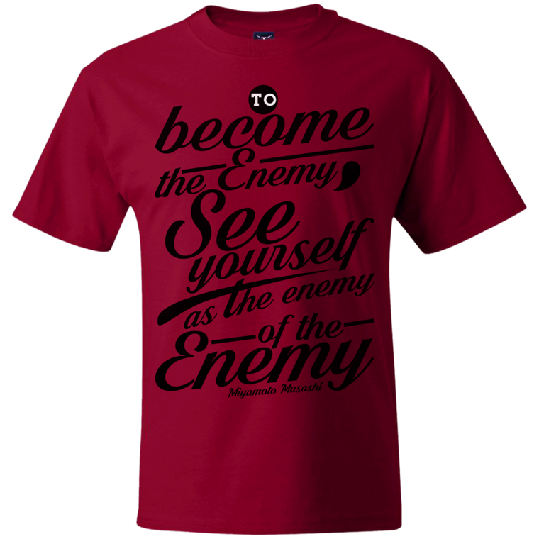 """Become the Enemy"" Musashi Quote T-Shirt - Martial Arts, Brazilian Jiujitsu, Karate, Muay Thai Shirts"