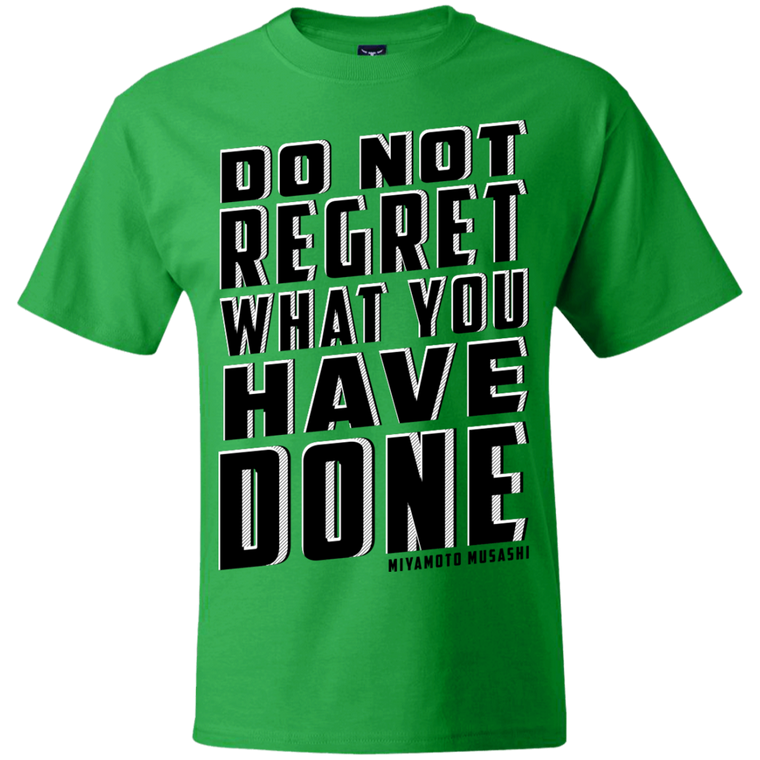 """Do Not Regret"" Musashi Quote T-Shirt - Martial Arts, Brazilian Jiujitsu, Karate, Muay Thai Shirts"