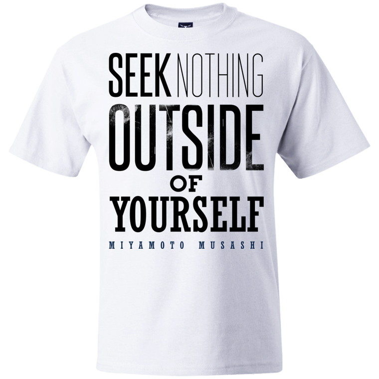 """Seek Nothing"" T-Shirt - Martial Arts, Brazilian Jiujitsu, Karate, Muay Thai Shirts"