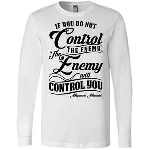 Control the Enemy  Musashi Quote Long Sleeve