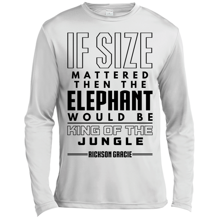 """If Size Mattered"" Long Sleeve Moisture Wicking - Martial Arts, Brazilian Jiujitsu, Karate, Muay Thai Shirts"