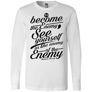 Become the Enemy  Musashi Quote Long Sleeve