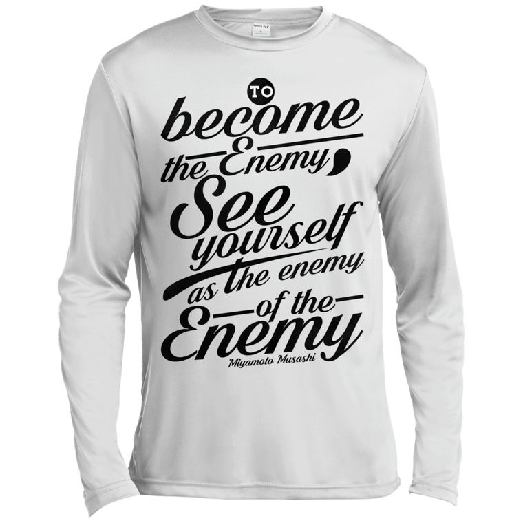 """Become the Enemy"" Musashi Quote Long Sleeve Moisture Wicking - Martial Arts, Brazilian Jiujitsu, Karate, Muay Thai Shirts"