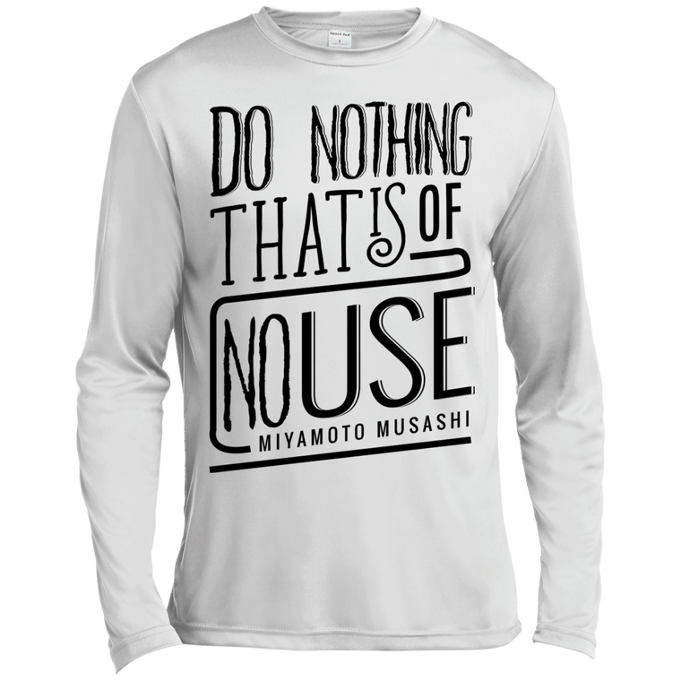 """No Use"" Quote Musashi Long Sleeve Moisture Wicking - Martial Arts, Brazilian Jiujitsu, Karate, Muay Thai Shirts"