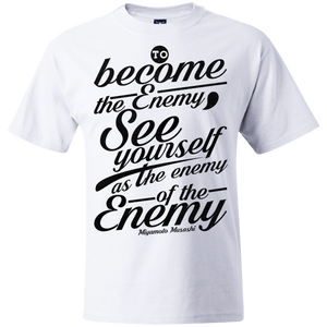 Become the Enemy  Musashi Quote T Shirt