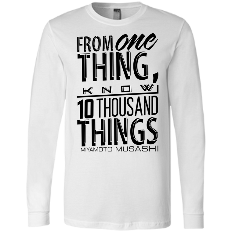 """10 Thousand Things"" Long Sleeve - Martial Arts, Brazilian Jiujitsu, Karate, Muay Thai Shirts"