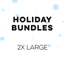 Holiday Bundles - 2X Large