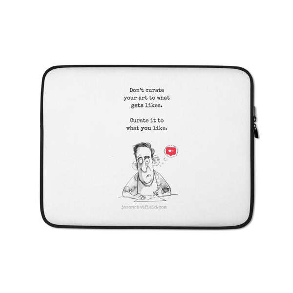 """Don't curate your art to what gets likes, curate it to what you like."" Laptop case"