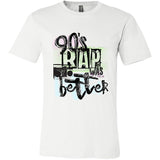 90s Rap Was Better Men and Womens T-shirt