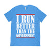 I Run Better Than The Government Unisex T-Shirt