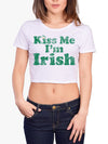 Kiss Me I'm Irish St Patricks Day sexy Crop Top