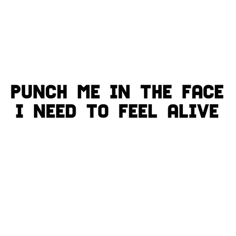 Punch Me In The Face Tee