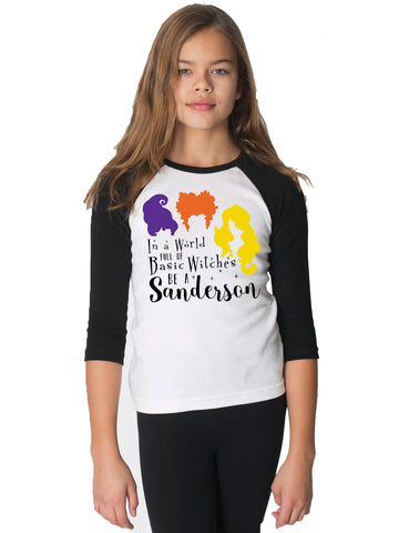 Dont be a Basic Witch be a Sanderson Hocus Pocus Girls Long Sleeve Shirt