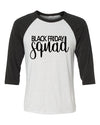 Black Friday Squad Baseball Shirt