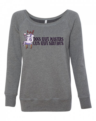 Cats Have Servants Womens Wideneck Sweatshirt