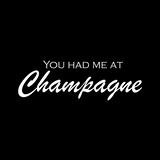 You Had Me At Champagne