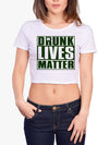 Drunk Lives Matter St Patricks Day Shirt for Women