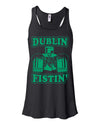 Dublin Fistin Funny St Patricks Day Tank Top For Women