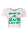 St Paddys Day Crop Top/ Dublin Fistin Sexy St Patricks Day shirt