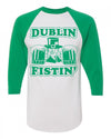 Dublin Fistin Irish Beer shirt for St Patricks Day