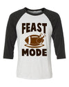 Feast Mode Baseball Shirt