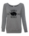 Gobble Till You Wobble Womens Wideneck Sweatshirt