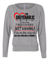 I'm A Greysaholic Womens Long Sleeve Shirt