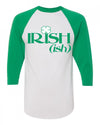 Irish-ish St Patricks Day Baseball shirt for women and for men