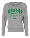 Irish Today, Hungover Tomorrow St Patricks Day Long Sleeve shirt womens