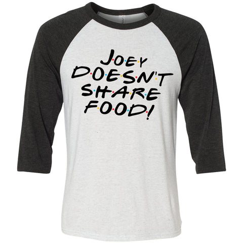 Joey Doesn't Share Food Friends Shirt