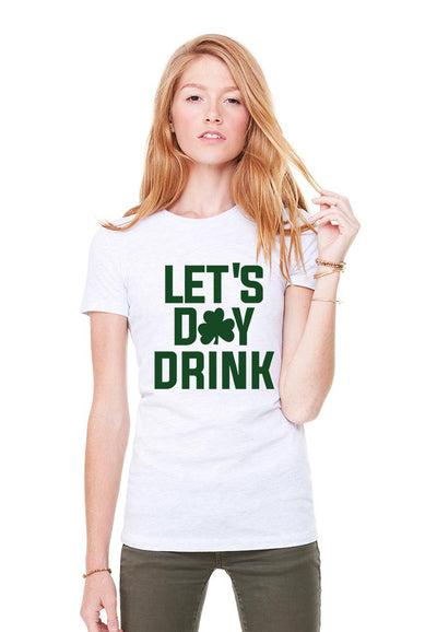 Let's Day Drink St Patricks Day Womens Shirt